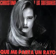Christina y los subterráneos - Que me parta un rayo